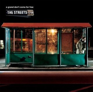 The_Streets-A_Grand_Don't_Come_For_Free