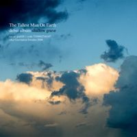 The Tallest Man On Earth Shallow Grave