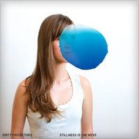 The Dirty Projectors - Stillness Is The Move