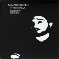 Squarepusher My Red Hot Car
