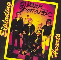 The Exploding Hearts - Guitar Romantic - 2003