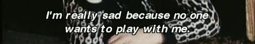 No_One_Will_Play_With_Me