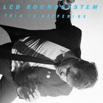 LCD Soundsystem - All I Want
