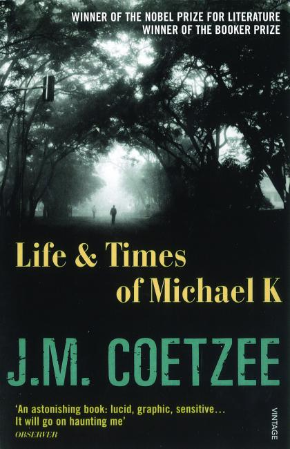 1983 J M Coetzee Life and Times of Michael K